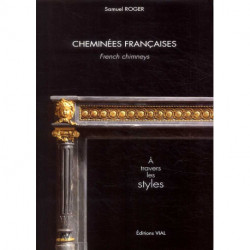 Cheminees Francaises - A Travers Les Styles