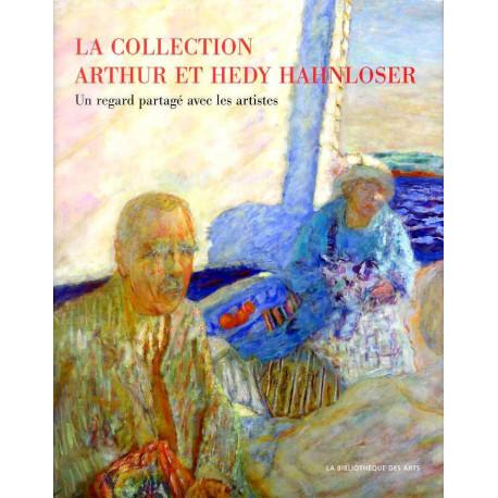 La collection Arthur et Hedy Hahnloser un regard partagé avec les artistes