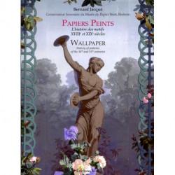 Papiers peints. L'histoire des motifs 18e et 19e siècles / Wallpaper. History of patterns of the 18th and 19th centuries