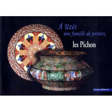 A Uzès une famille de potiers les Pichon