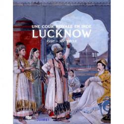 Une cour royale en Inde Lucknow XVIII° - XIX° siècle