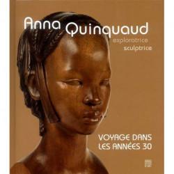 Anna Quinquaud exploratrice sculptrice voyage dans les années 30