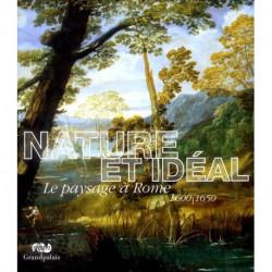 Nature et idéal le paysage à Rome 1600/1650
