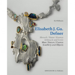 Elisabeth Defner Man - Nature - Cosmos Jewellery And Objects /anglais/allemand