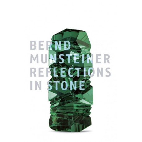 Reflections In Stone: Bernd Munsteiner /anglais