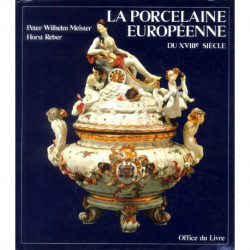 La porcelaine européenne du XVIII° siècle