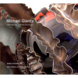 Michael Glancy: Infinite Obsessions /anglais