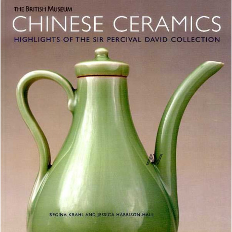 Chinese Ceramics Highlights Of The Sir Pecival David Collection /anglais