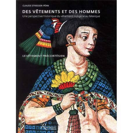 Des vêtements et des hommes. Une perspective historique du vêtement indigène au Mexique