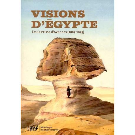 Visions d'Egypte Emile Prisse d'Avennes (1807-1879)