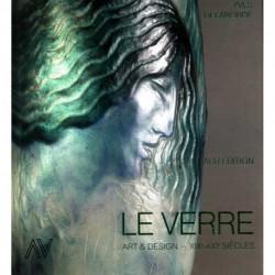 Le verre Art & Design XIX°-XXI° siècles. Encyclopédie du verre en France (2 vol)