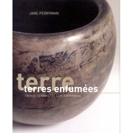Terres enfumées trente céramistes contemporains