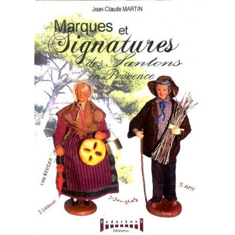 Marques et signatures des Santons de Provence du XVIII° à nos jours