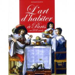L'art d'habiter à Paris au XVIIe l'ameublement des hôtels particuliers