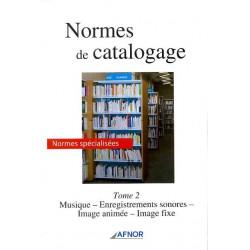 Normes de catalogage Tome 2 Musique - Enregistrements sonores - Image animée - Image fixe