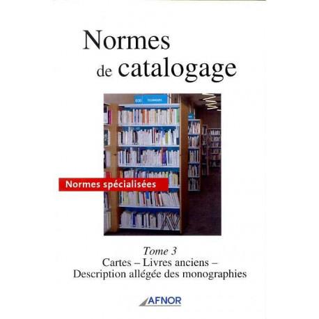 Normes de catalogage Tome 3 cartes - Livres anciens - Description allégée des monographies
