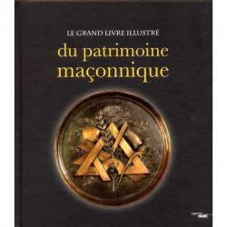 Le grand livre illustré du patrimoine maçonnique
