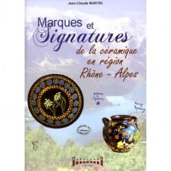 Marques Et Signatures De La Ceramique En Region Rhone-alpes - Du Xive Siecle A Nos Jours