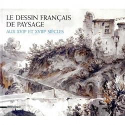 Le dessin français de paysage aux 17e et 18e siècles