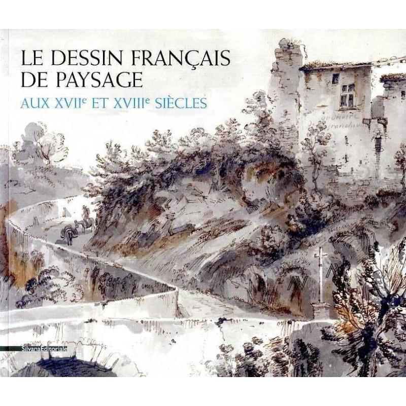 Le dessin fran ais de paysage aux 17e et 18e si cles le for Paysage francais