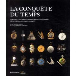 La conquête du temps : l'histoire de l'horlogerie des origines à nos jours