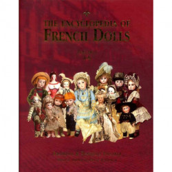 The encyclopédia of French Dolls ( 2 volumes )