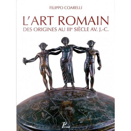 L'art Romain des origines au III° siècle avant J.-C.