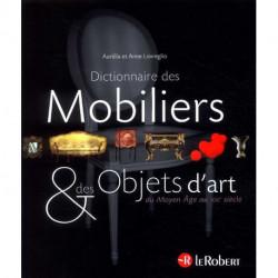 Dictionnaire des mobiliers et objets d'art du Moyen-âge au XXI° siècle