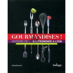 Gourmandises histoire de la gastronomie à Lyon