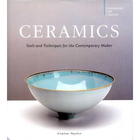 Ceramics Tools and techniques for the contemporary Maker