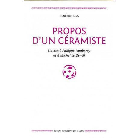 Propos d'un céramiste. Lettres à Philippe Lambercy et à Michel Le Gentil