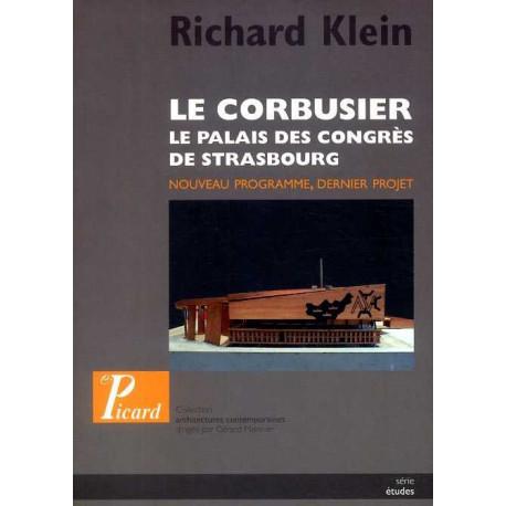 Le Corbusier le palais des congrés de Strasbourg. Nouveau programme, dernier projet