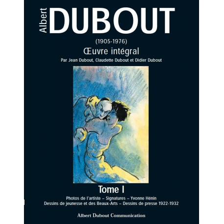 Albert Dubout (1905-1976). Oeuvre intégral. (6 volumes)