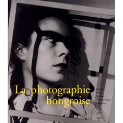 Photographie Hongroise - Brassai, Capa, Kertesz, Moholy-nagy...