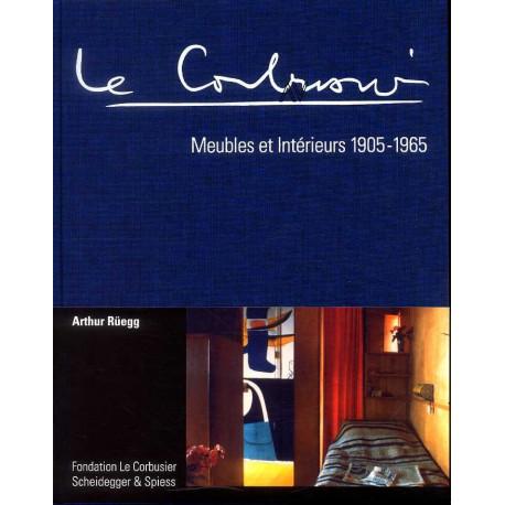 Le Corbusier Meubles et intérieurs. Catalogue raisonné