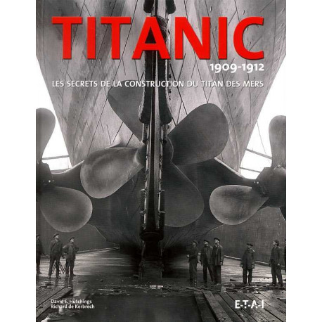 """""""titanic"""" 1909-1912 - Les Secrets De La Construction Du Titan Des Mers"""