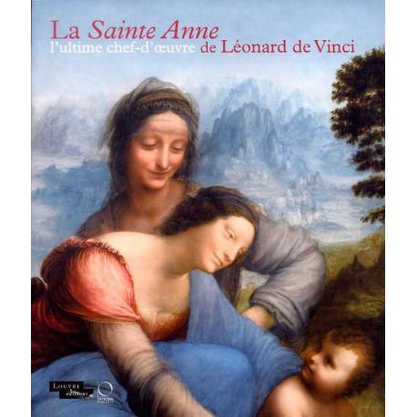 La Sainte Anne l'ultime chef d'oeuvre de Léonard de Vinci
