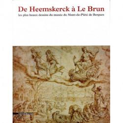 De Heemskerck à Le Brun. Les plus beaux dessins du musée du Mont-de-Piété de Bergues