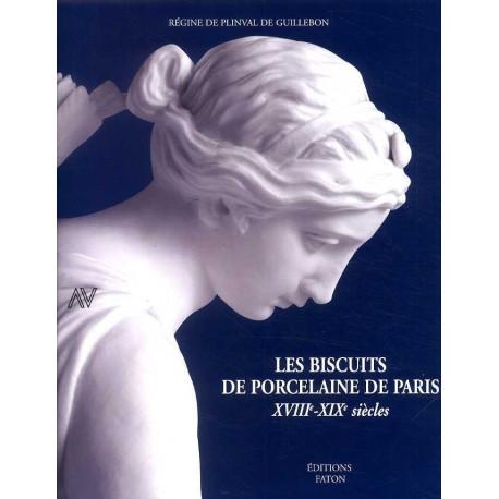 Les biscuits de porcelaine de Paris XVIII°-XIX° siècles