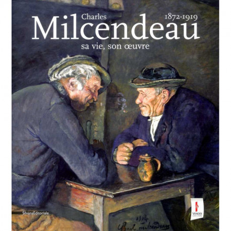 Charles Milcendeau 1872-1919 sa vie, son oeuvre