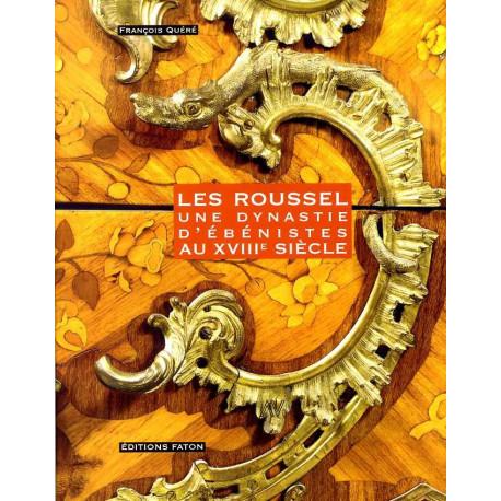 Les Roussel une dynastie d'ébénistes au XVIII° siècle