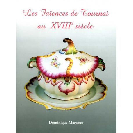 Les faïences de Tournaï au XVIII° siècle