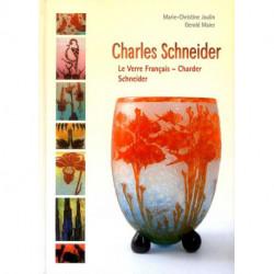 Charles Schneider Le verre français - Charder - Schneider