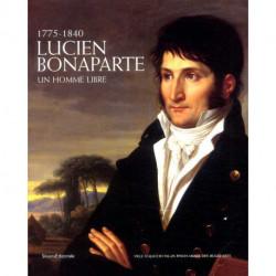 Lucien Bonaparte 1775-1840 un homme libre
