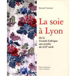 La soie à Lyon de la grande fabrique aux textiles du XXI° siècle