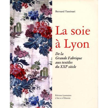 La Soie à Lyon : De la Grande Fabrique aux textiles du XXI° siècle