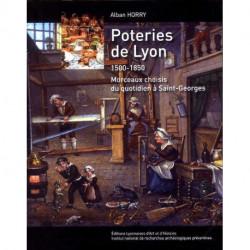 Poteries de Lyon 1500-1850 Morceaux choisis du quotidien à Saint Georges