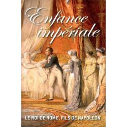 Enfance impériale, le roi de Rome, fils de Napoléon