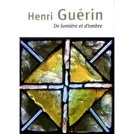 Henri Guérin de lumière et d'ombre