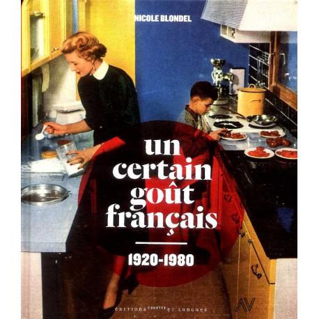 Un certain goût français 1920 - 1980
